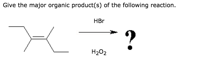 Solved: Give The Major Organic Product(s) Of The Following