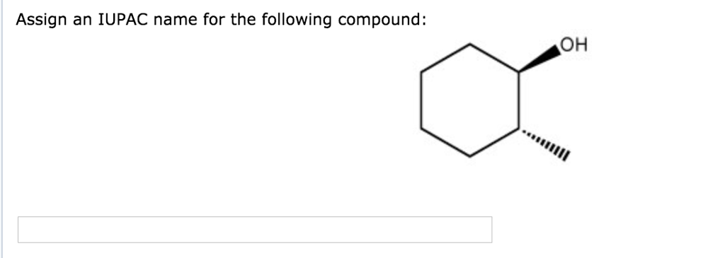 Solved: Assign An IUPAC Name For The Following Compound