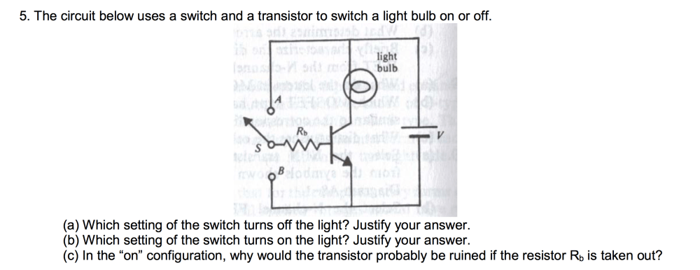 medium resolution of question the circuit below uses a switch and a transistor to switch a light bulb on or off which setting