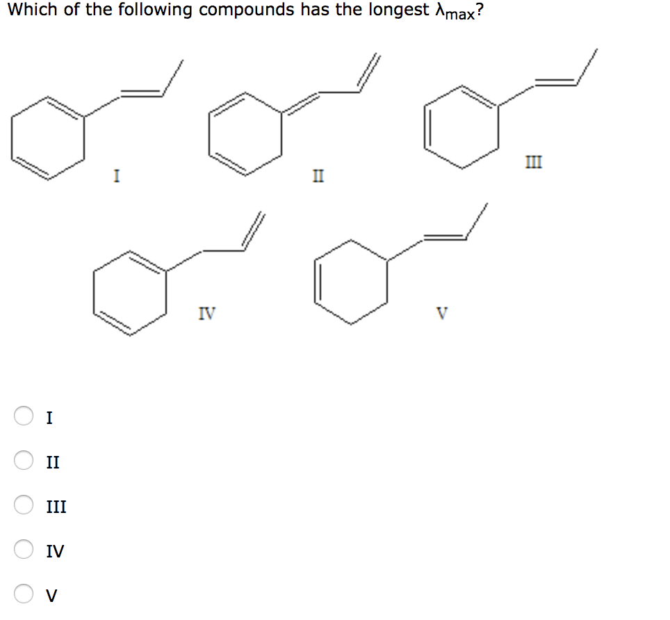 Solved: Which Of The Following Compounds Has The Longest λ