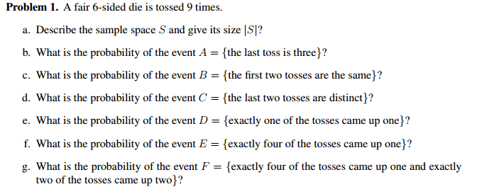 Problem 1. A Fair 6-sided Die Is Tossed 9 Times. A