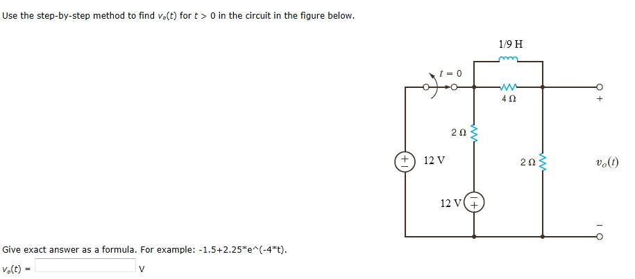 Solved: Use The Step-by-step Method To Find Ve(t) For T 0