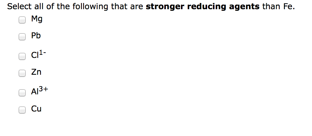 Solved: Select All Of The Following That Are Stronger Redu