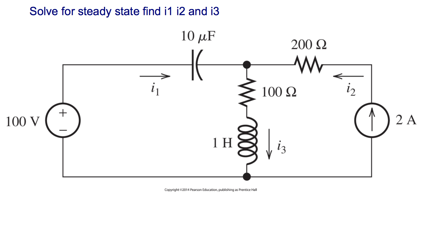Solved: Solve For Steady State Find Il I2 And 13 10 MF 200
