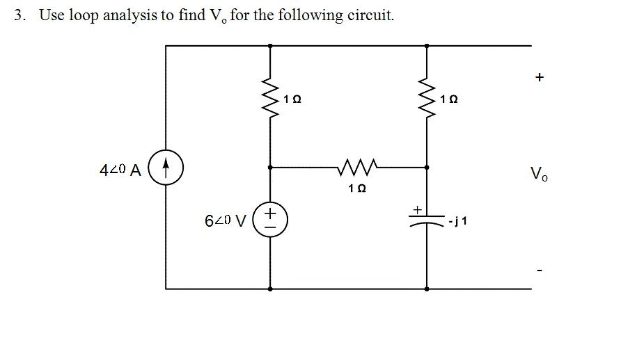 Solved: Use Loop Analysis To Find Vo For The Following Cir