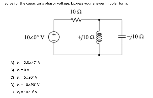 Solved: Solve For The Capacitor's Phasor Voltage. Express