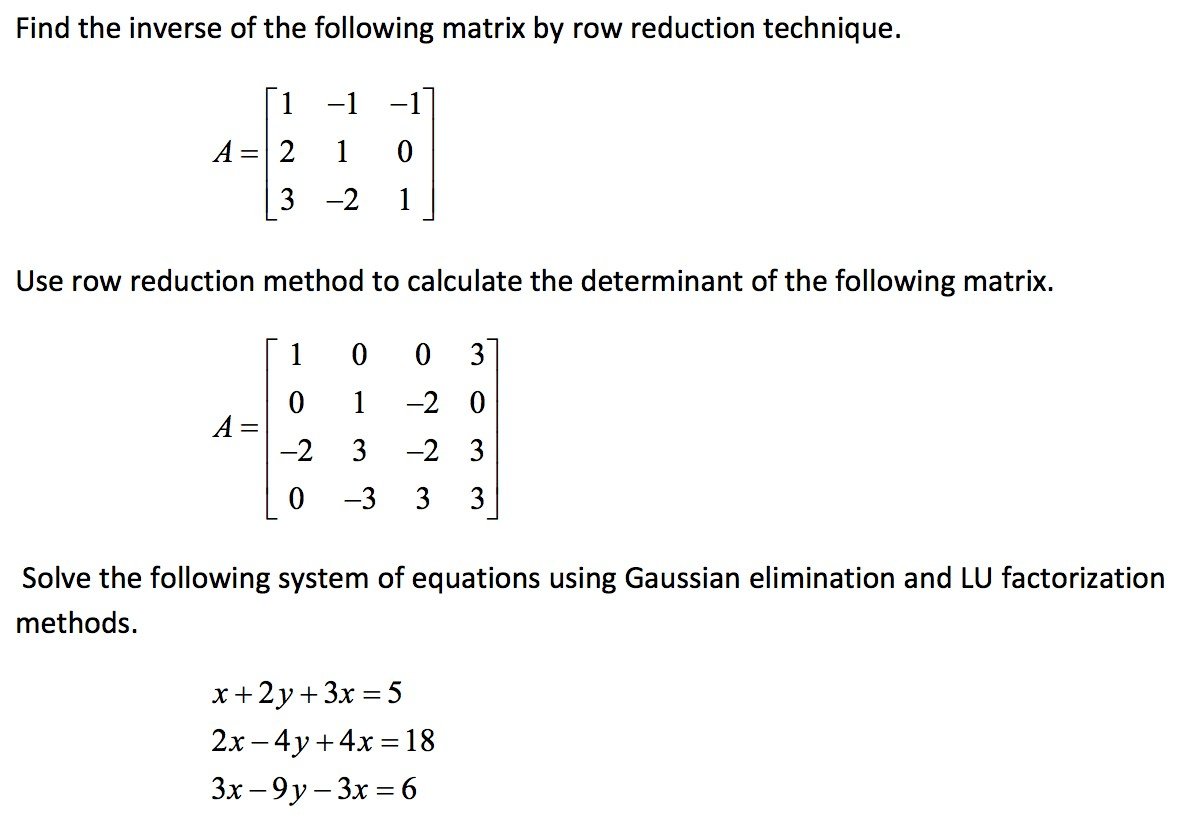 Solved Find The Inverse Of The Following Matrix By Row Re