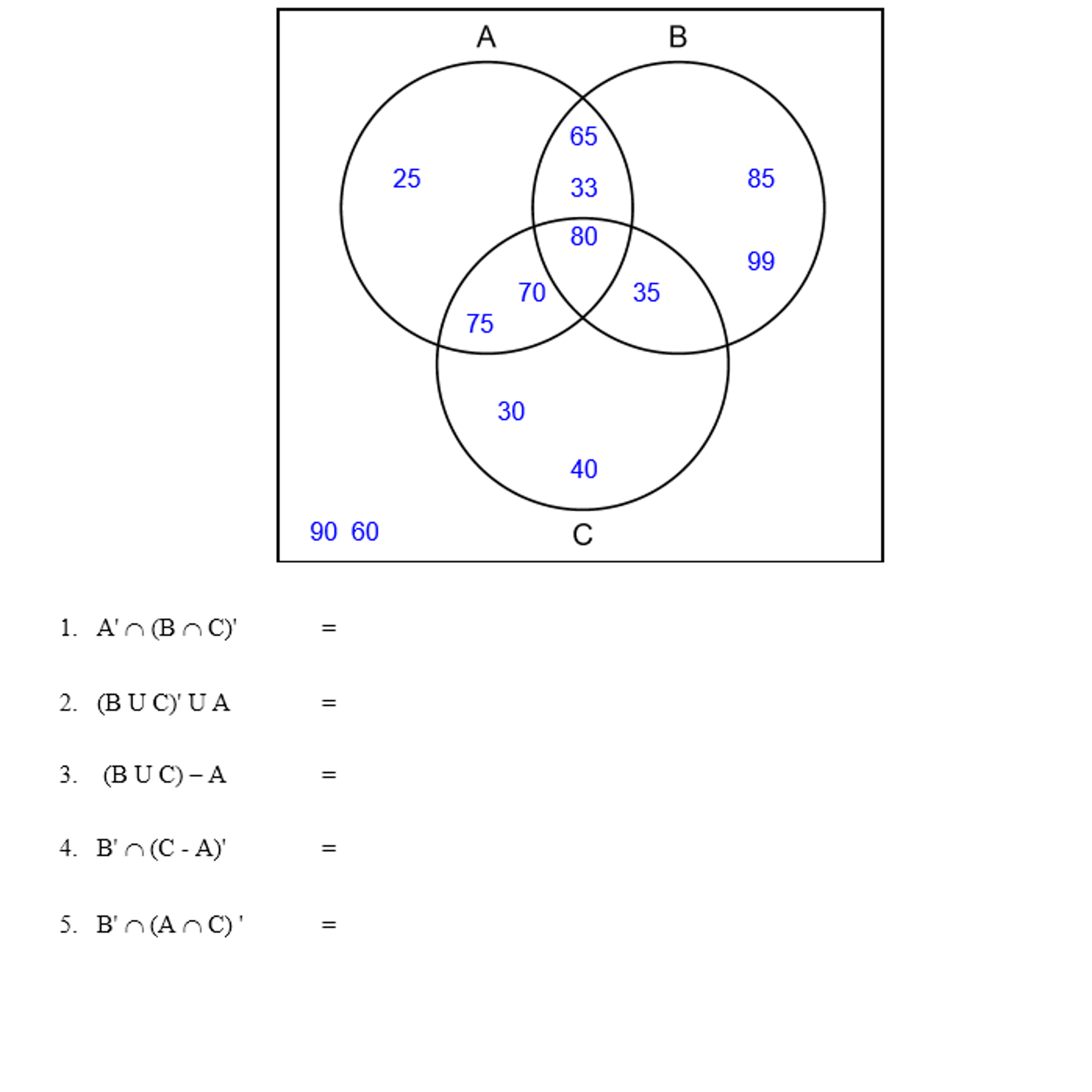 Solved: A' Intersection (B Intersection C)' (B Union C)' U