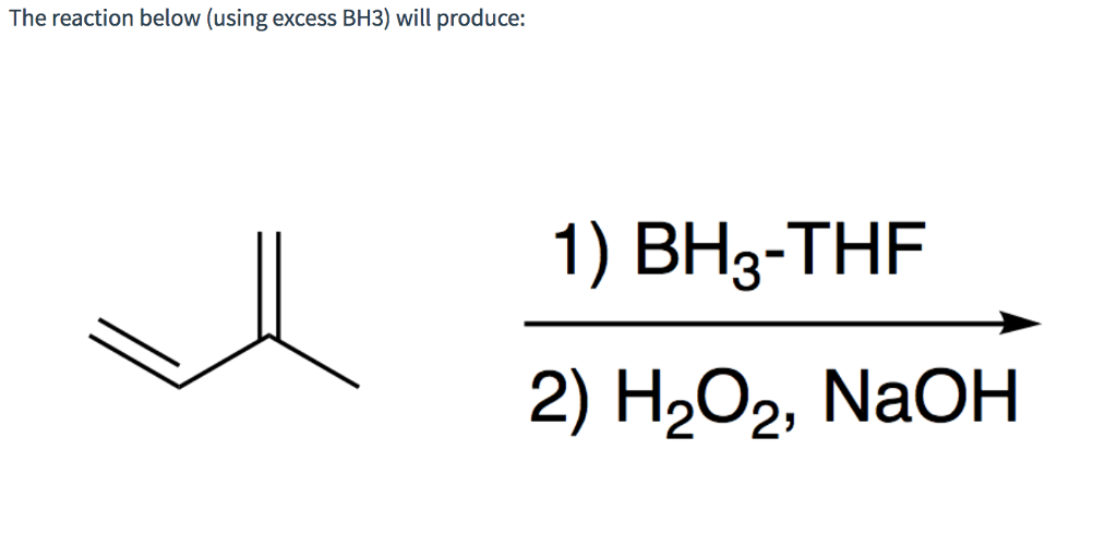 Solved: The Reaction Below (using Excess BH3) Will Produce