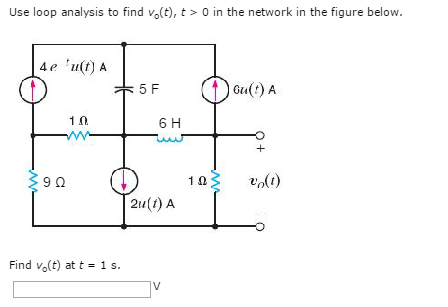 Solved: Use Loop Analysis To Find V_o (t), T > 0 In The Ne