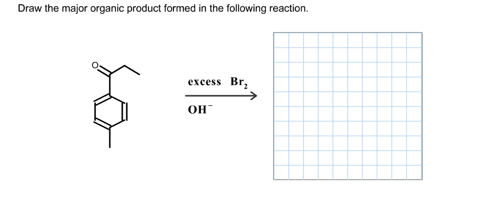 Solved: Draw The Major Organic Product Formed In The Follo
