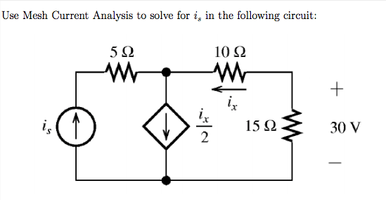 Solved: Use Mesh Current Analysis To Solve For Is In The F