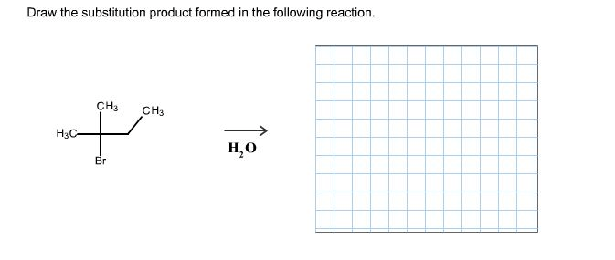 Solved: Draw The Substitution Product Formed In The Follow