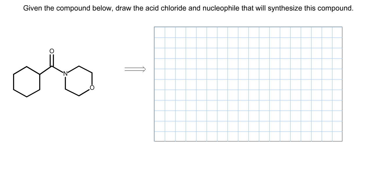 Solved: Given The Compound Below, Draw The Acid Chloride A