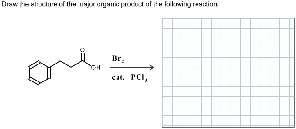 Solved: Draw The Structure Of The Major Organic Product Of