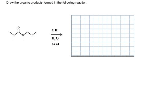 Solved: Draw The Organic Products Formed In The Following