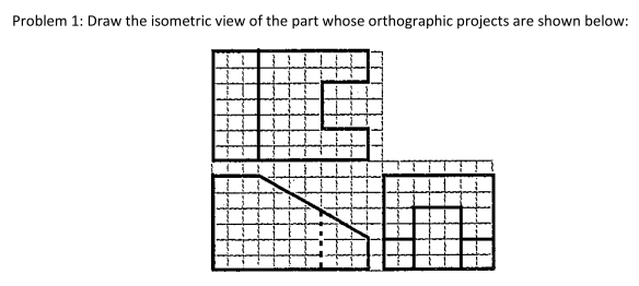 Solved: Draw The Isometric View Of The Object Whose Orthog