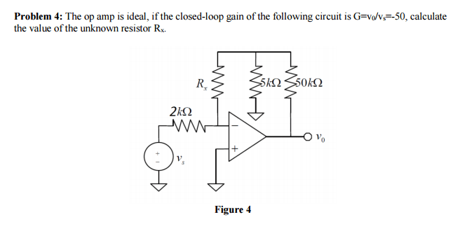 Solved: The Op Amp Is Ideal, If The Closed-loop Gain Of Th