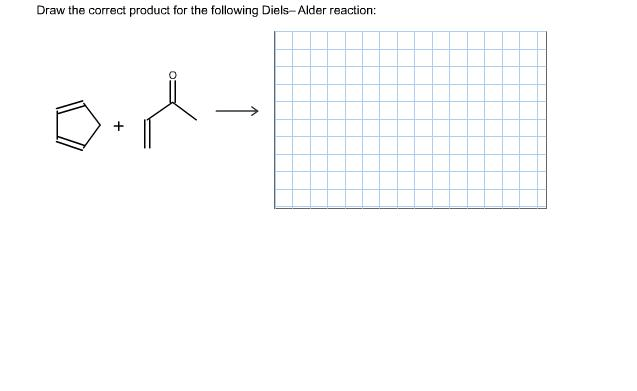 Solved: Draw The Correct Product For The Following Diels