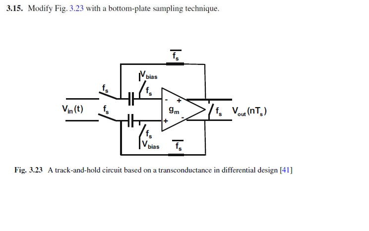 Solved: Modify Fig. 3.23 With A Bottom-plate Sampling Tech