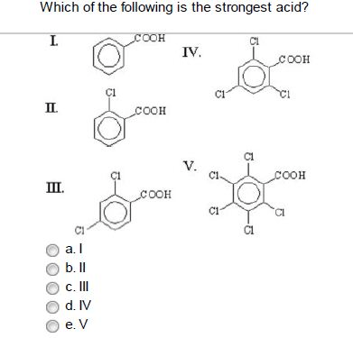 Solved: Which Of The Following Is The Strongest Acid? I II