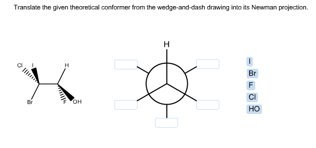Solved: Translate The Given Theoretical Conformer From The