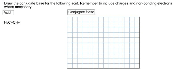 Solved: Draw The Conjugate Base For The Following Acid. Re