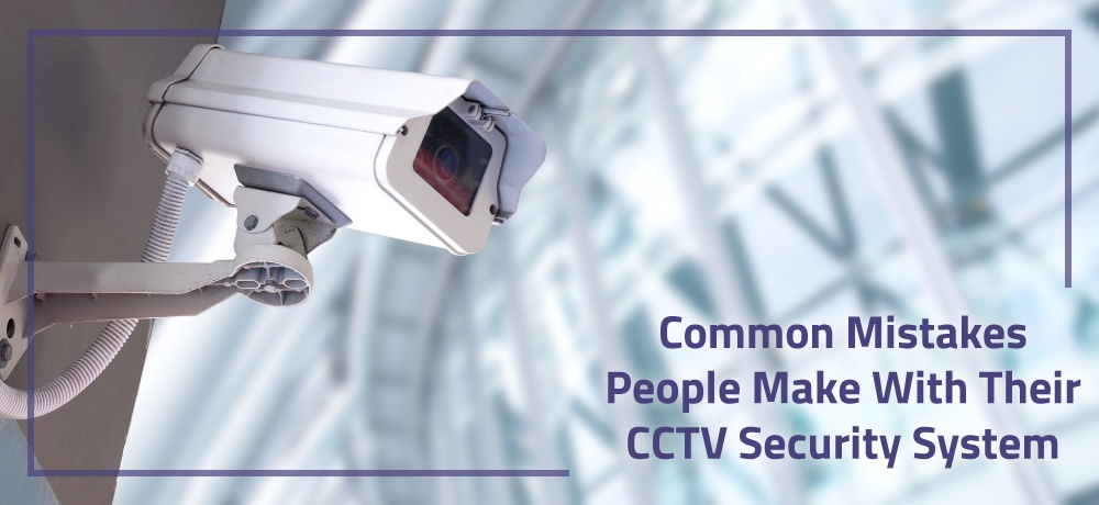 dont-make-these-cctv-installation-mistakes