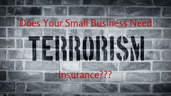 Does Your Small Business Need Terrorism Coverage?