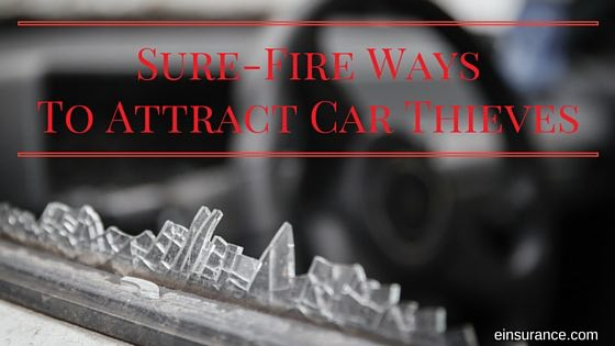 Sure Fire Ways to Attract Car Thieves