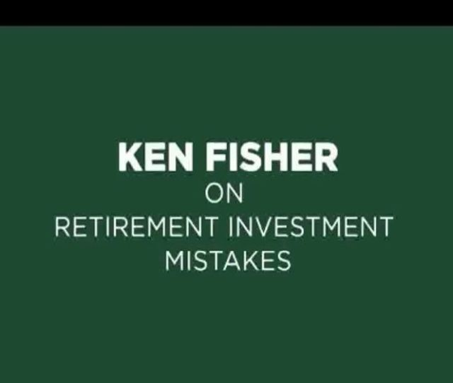 Fisher Investments Tv Commercial Ken Fisher On Retirement Investment Mistakes Ispot Tv