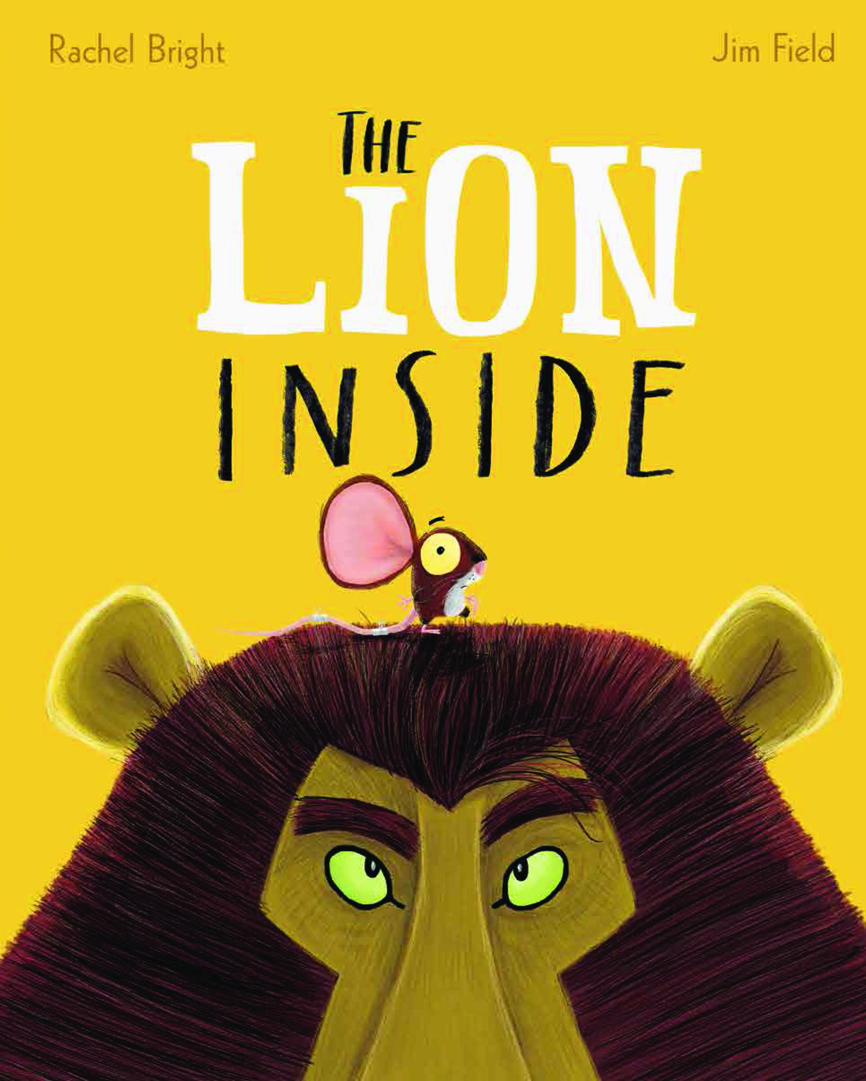 The Lion Inside By Rachel Bright Jim Field Readings