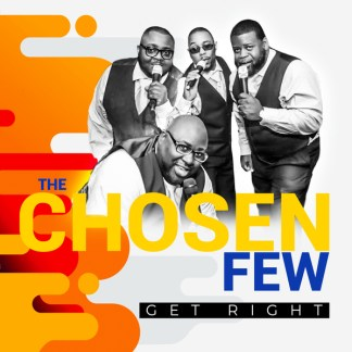 """The Chosen Few of Omaha Quartet Group Release """"Get Right"""" Single and Prepare For 'TRIUMPHANT' Album Release"""