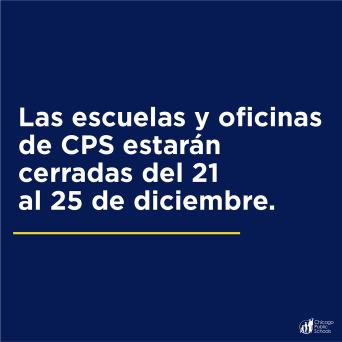 Las escuelas y oficinas de CPS estarán cerradas del 21 al 25 de diciembre.