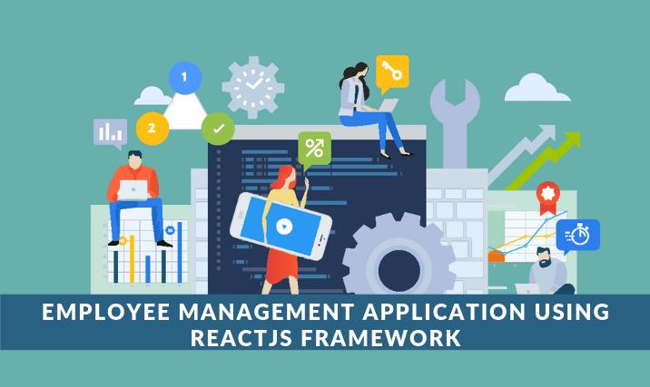 ReactJS Framework - Employee Management Application