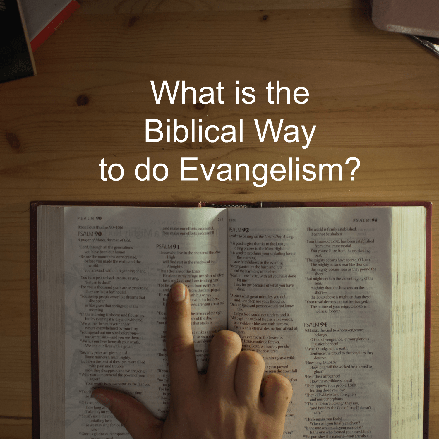 What is THE BIBLICAL WAY to do evangelism