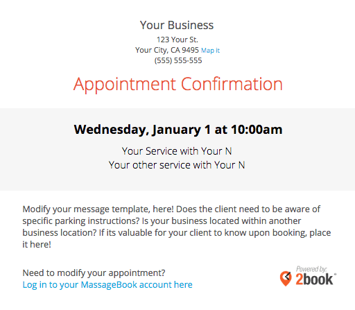 I genuinely appreciate a prompt confirmation from your side. Sending Automated Appointment Emails To Clients Massagebook