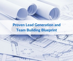 Proven Lead Generation and Team Building Blueprint
