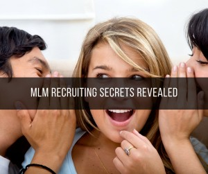 MLM Recruiting Secrets Revealed