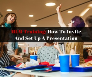 MLM Training How To Invite And Set Up A Presentation