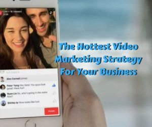 The Hottest Video Marketing Strategy For Your Business
