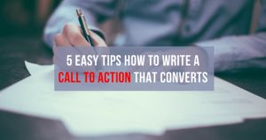 5 Easy Tips How To Write A Call To Action That Converts