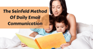 The Seinfeld Method of Daily Email Communication