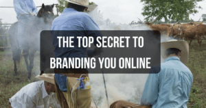 The Top Secret To Branding YOU Online