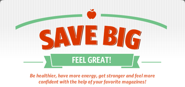 Save Big and Feel Great!