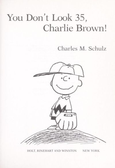 You Don't Look 35, Charlie Brown! by Charles M. Schulz
