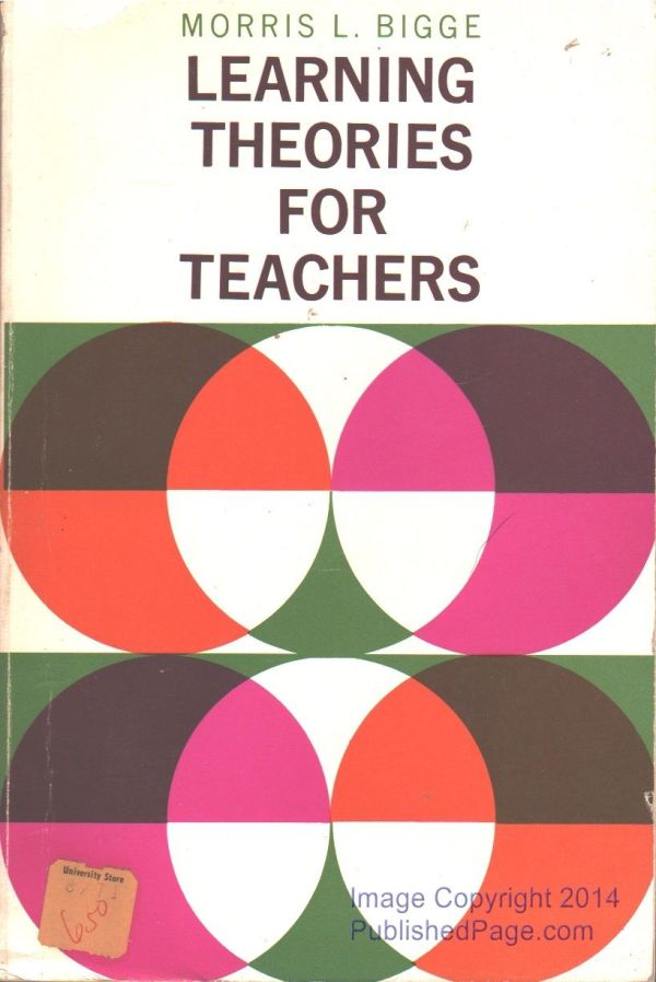 Learning Theories Teachers Morris L. Bigge - 1964