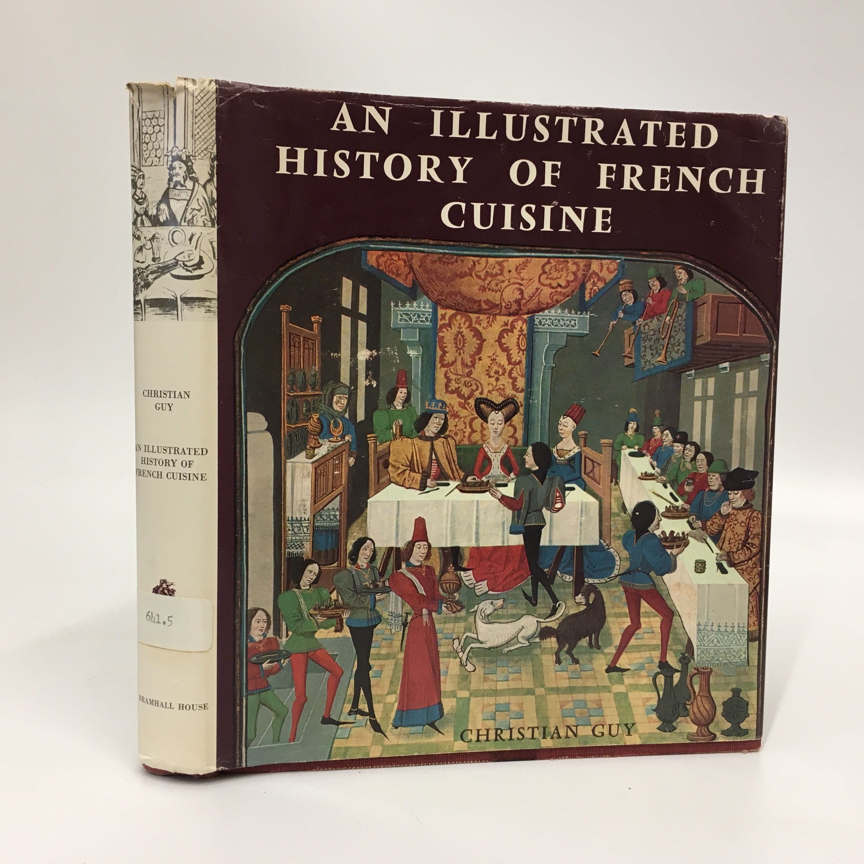 An Illustustrated History of French Cuisine from Charlemagne to Charles De Gaulle by Christian