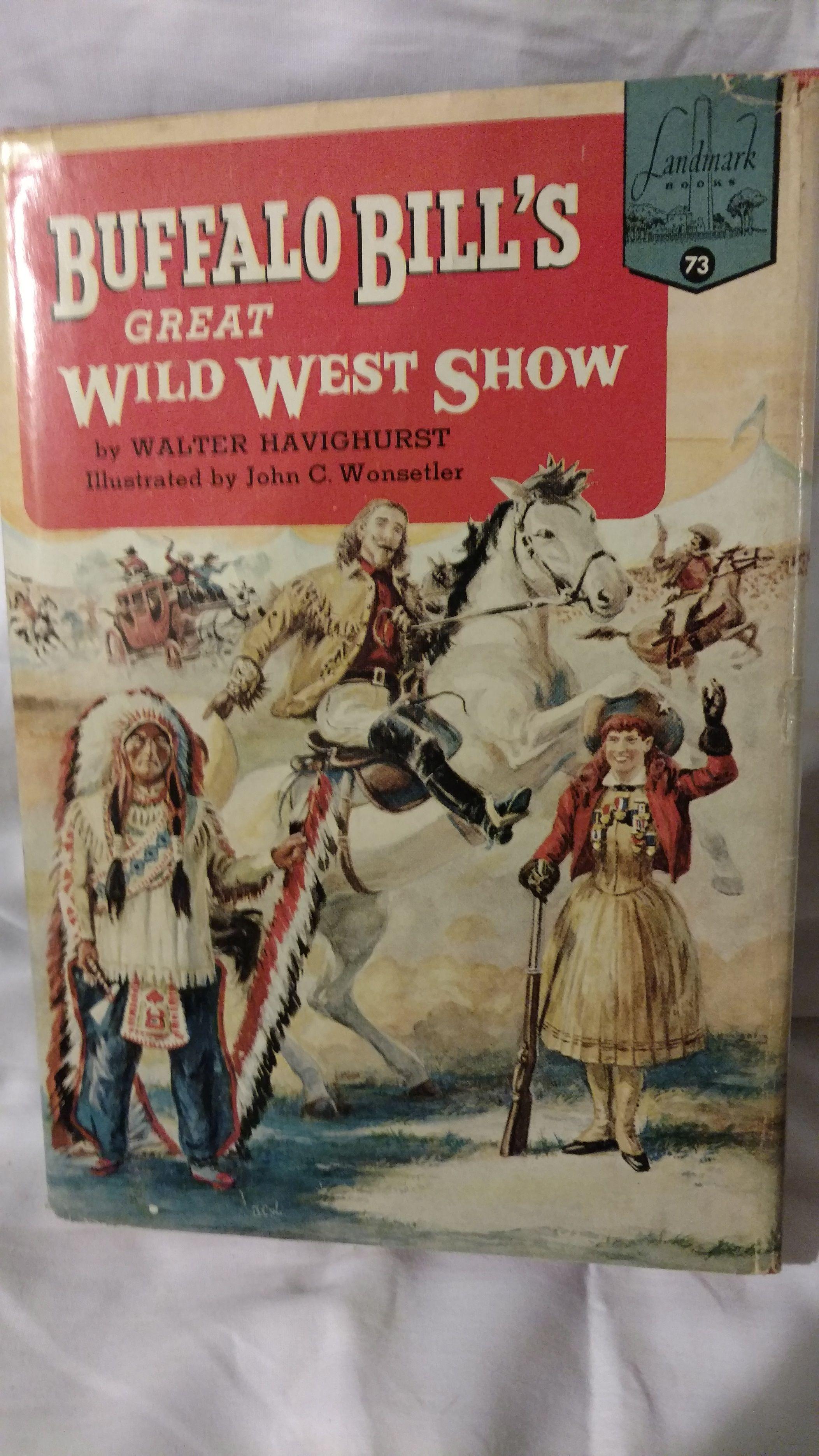 Buffalo Bill S Great Wild West Show By Walter Havighurst