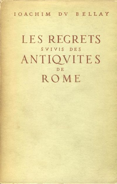 Les Regrets Joachim Du Bellay : regrets, joachim, bellay, Regrets, Suivis, Antiquites, Rome., Joachim, Bellay, Paperback, 1948., Black, Books, (SKU:, 35127)